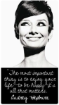 "Audrey Hepburn Quote: ""The most important thing is to enjoy your life - to be happy - it's all that matters."""