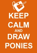 keep calm and draw ponies
