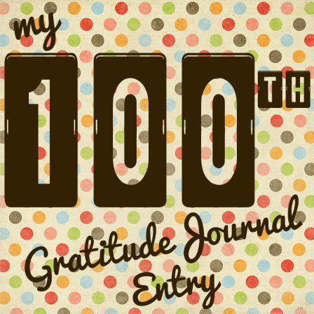 my 100th Gratitude Journal Entry