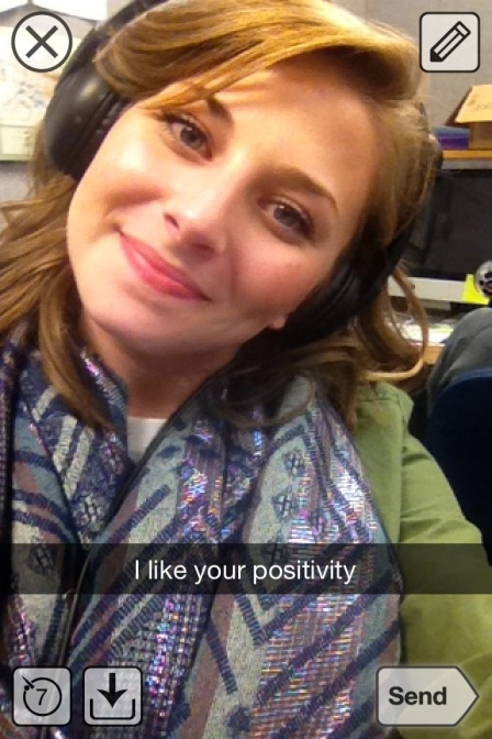 one of today's Snapchats, reminding me to stay positive